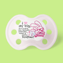 """I love my big brother"" Sweet Baby Girl Pacifier"