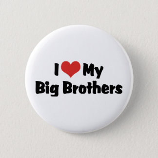 I Love My Big Brothers Button