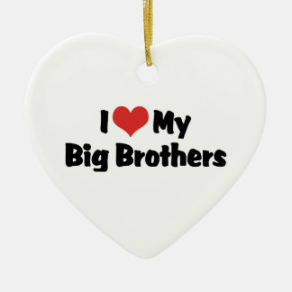 I Love My Big Brothers Ceramic Ornament