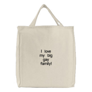 i love my big gay family embroidered tote bag