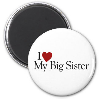 I Love My Big Sister 2 Inch Round Magnet