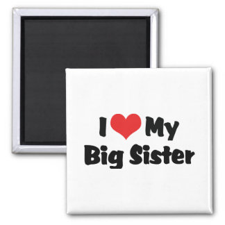 I Love My Big Sister 2 Inch Square Magnet