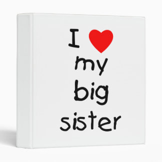 I Love My Big Sister 3 Ring Binder