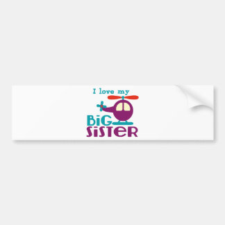 I love my Big Sister Bumper Stickers