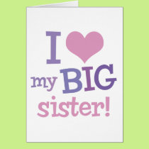 I Love My Big Sister Card