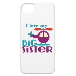 I love my Big Sister iPhone 5 Cases
