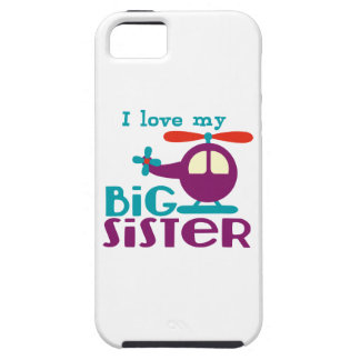 I love my Big Sister iPhone 5 Covers