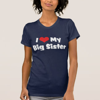 I Love My Big Sister Dark T-Shirt
