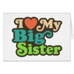 I Love My Big Sister Greeting Card