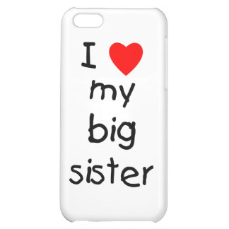 I Love My Big Sister iPhone 5C Cases