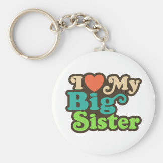I Love My Big Sister Keychain
