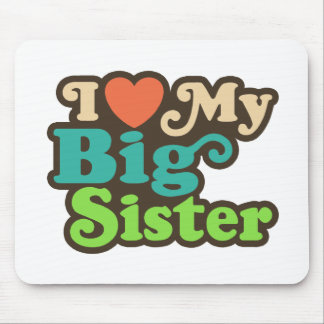 I Love My Big Sister Mouse Pad