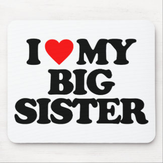 I LOVE MY BIG SISTER MOUSE PADS