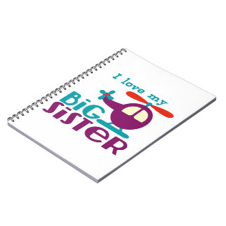 I love my Big Sister Notebook