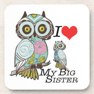 I-Love my-big Sister Owls  Multiple Product Select Beverage Coasters