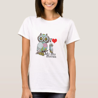 I-Love my-big Sister Owls  Multiple Product Select T-Shirt