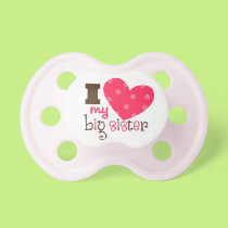 """I Love My Big Sister"" Pacifier"