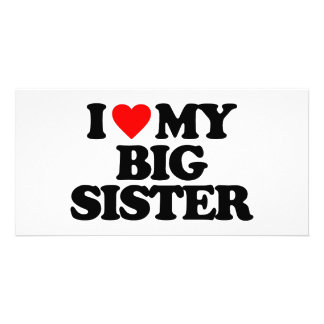 I LOVE MY BIG SISTER PICTURE CARD