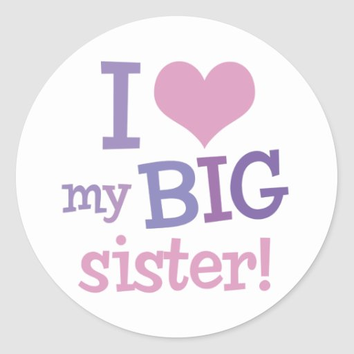I Love My Big Sister Round Stickers