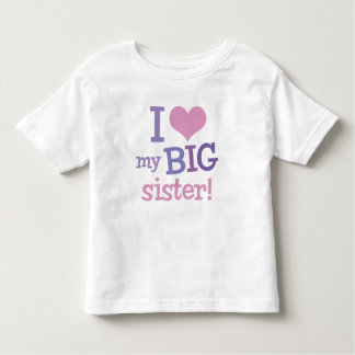 I Love My Big Sister Toddler T-shirt