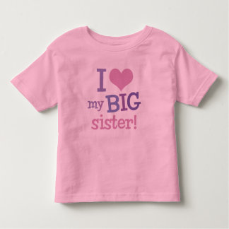 I Love My Big Sister Toddler T-shirt