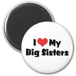 I Love My Big Sisters 2 Inch Round Magnet