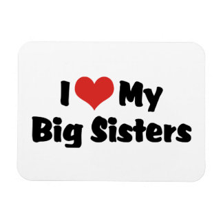I Love My Big Sisters Rectangular Photo Magnet