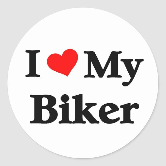 i love my Biker Classic Round Sticker