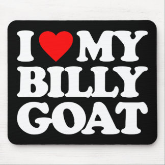 I LOVE MY BILLY GOAT MOUSE PAD
