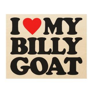 I LOVE MY BILLY GOAT WOOD WALL ART