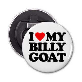 I LOVE MY BILLY GOAT BUTTON BOTTLE OPENER