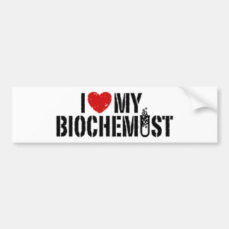 I Love My Biochemist Bumper Sticker