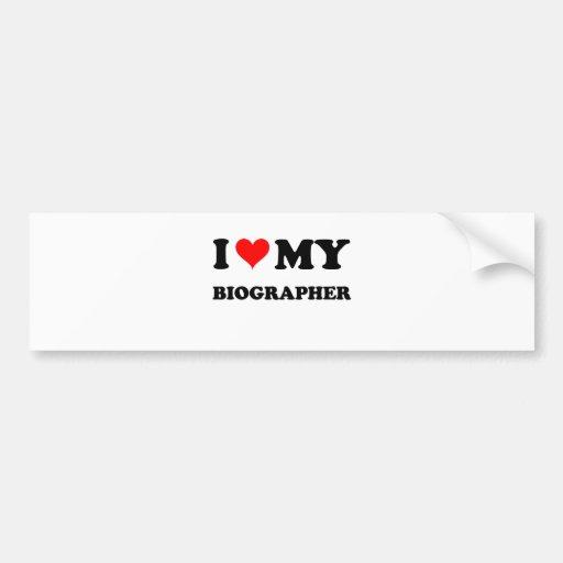 I Love My Biographer Bumper Sticker