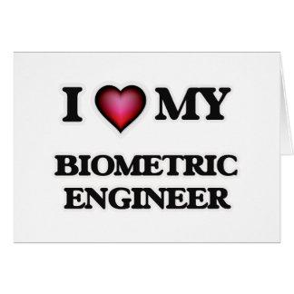 I love my Biometric Engineer Card