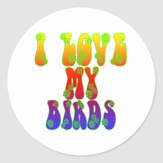 I Love My Birds Classic Round Sticker