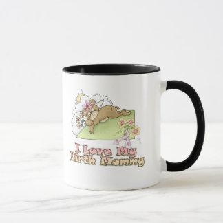I Love My Birth Mommy Mug