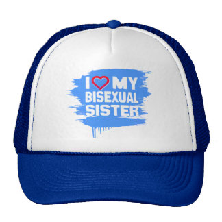 I LOVE MY BISEXUAL SISTER - -.png Hat