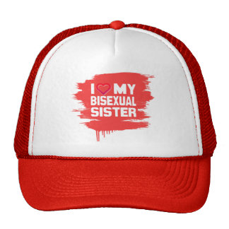 I LOVE MY BISEXUAL SISTER - -.png Hats