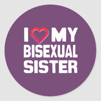 I LOVE MY BISEXUAL SISTER - -.png Sticker