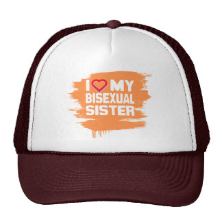 I LOVE MY BISEXUAL SISTER - -.png Trucker Hat