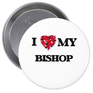 I love my Bishop 4 Inch Round Button