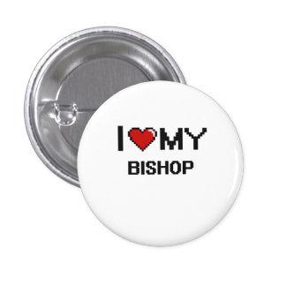 I love my Bishop 1 Inch Round Button