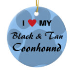 I Love My Black and Tan Coonhound Ceramic Ornament