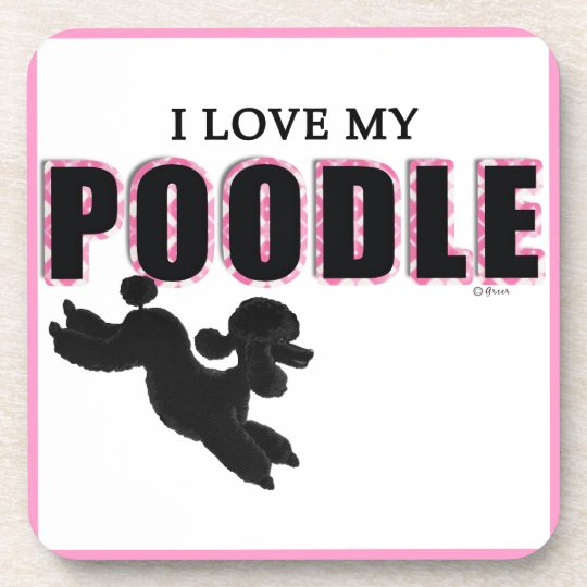 I Love My Black Poodle Drink Coaster