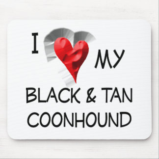 I Love My Black & Tan Coonhound Mouse Pad