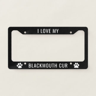 I Love My Blackmouth Cur License Plate Frame