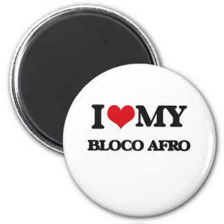 I Love My BLOCO AFRO Magnet