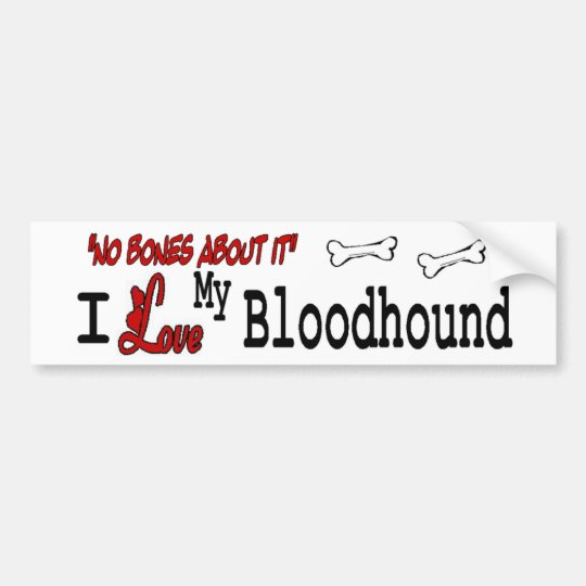 I Love My Bloodhound Bumper Sticker