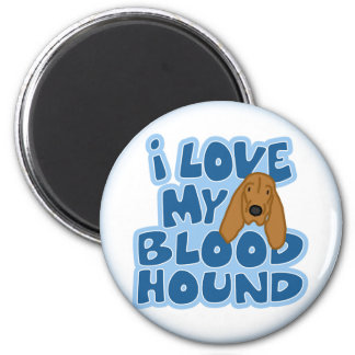 I Love My Bloodhound Magnet
