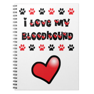 I Love My Bloodhound Notebook